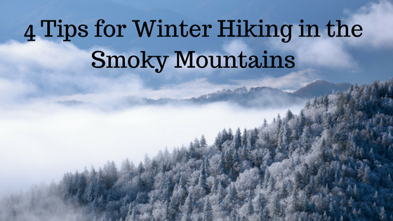 Heading Out on a Winter Hike? 4 Tips for Winter Hiking in the Smoky Mountains