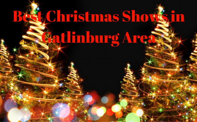 best christmas shows in gatlinburg area - Best Christmas Shows