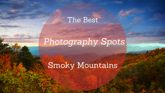 Best Photography Spots in the Smoky Mountains