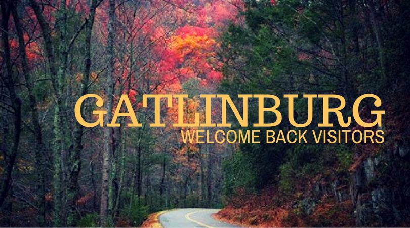 gatlinburg welcome back visitors