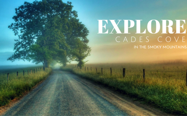 Explore Cades Cove in the Smoky Mountains