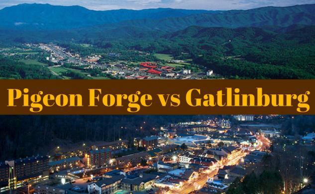 Pigeon Forge vs Gatlinburg – Which one do you prefer?