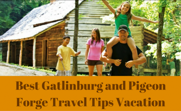 Best Gatlinburg and Pigeon Forge Travel Tips Vacation