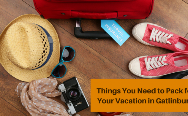 Things You Need to Pack for Your Vacation in Gatlinburg