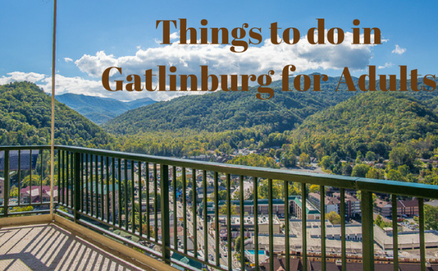 Things to do in Gatlinburg for Adults