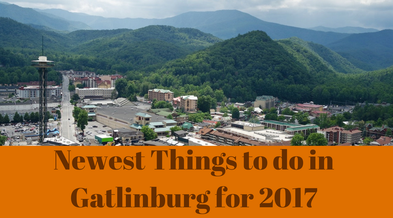 Newest Things to do in Gatlinburg for 2017