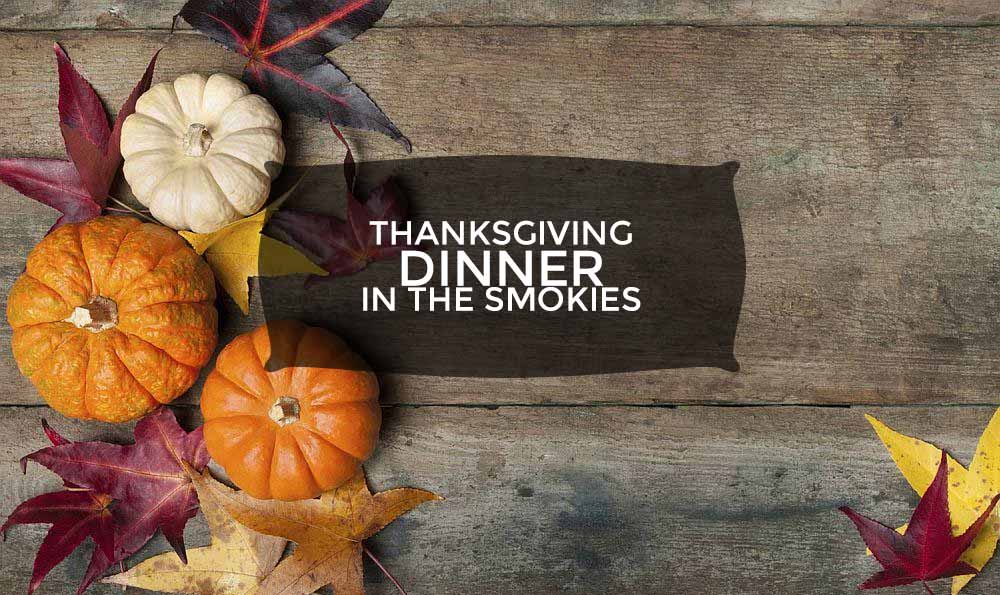 Thanksgiving Dinner in the Smokies
